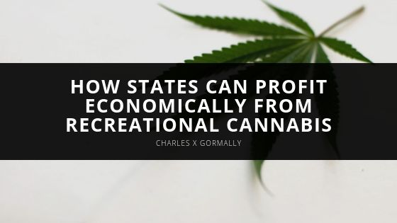 Charles X Gormally - How States Can Profit Economically From Recreational Cannabis